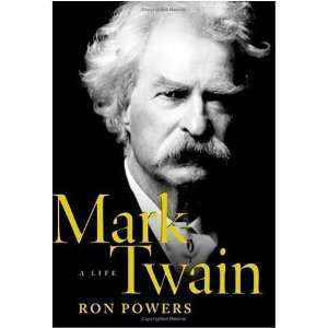 by Ron Powers (Author)Mark Twain A Life (Hardcover)  N/A