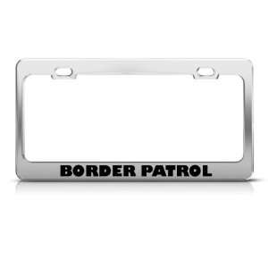 Border Patrol license plate frame Stainless Metal Tag Holder