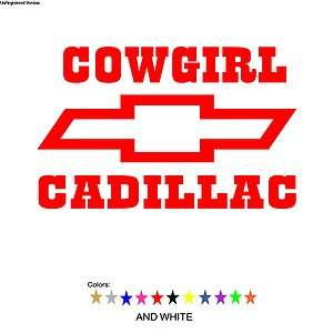 Cowgirl Cadillac Chevy Sticker Decal Truck Trailer
