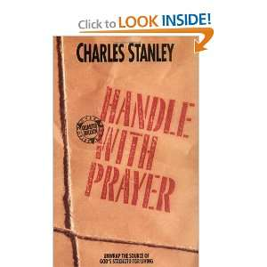 Handle with Prayer [Paperback] Charles F. Stanley Books