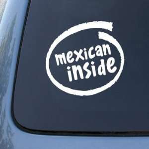 MEXICAN INSIDE   Car, Truck, Notebook, Vinyl Decal Sticker