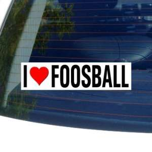 I Love Heart FOOSBALL   Window Bumper Sticker Automotive