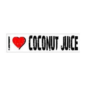 I Love Coconut Juice   Window Bumper Sticker Automotive